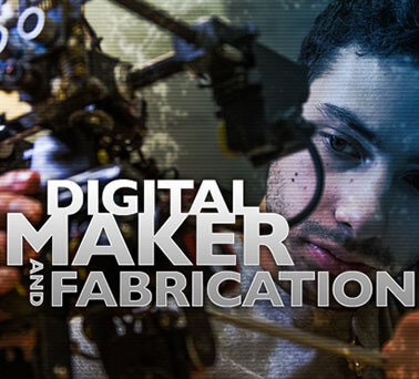 Digital Maker and Fabrication